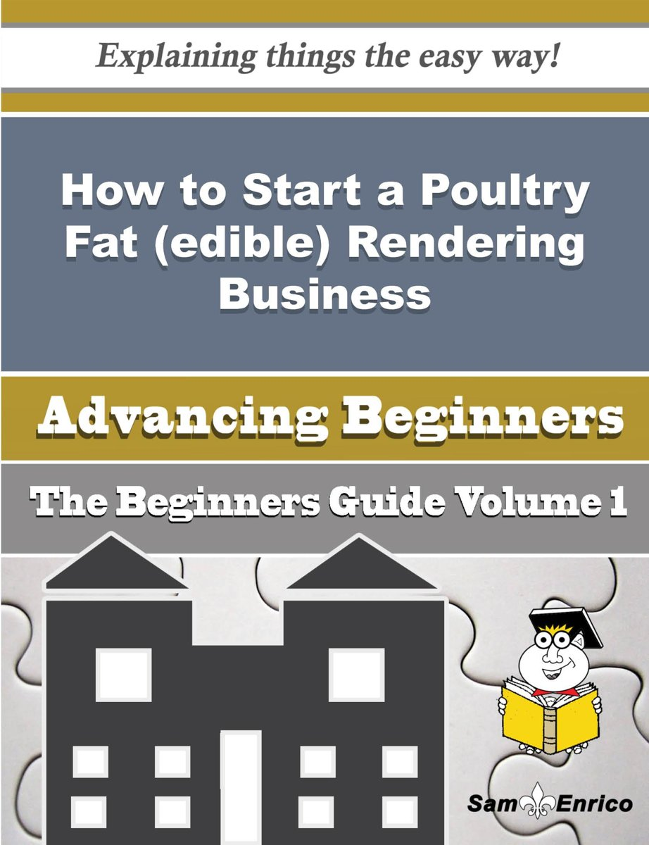 How to Start a Poultry Fat (edible) Rendering Business (Beginners Guide)