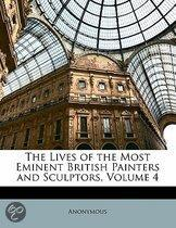 Lives Of The Most Eminent British Painters And Sculptors, Volume 4