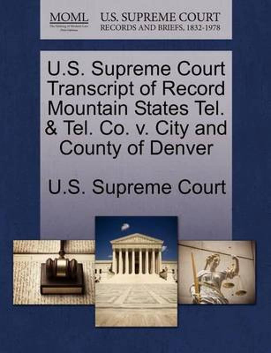 U.S. Supreme Court Transcript of Record Mountain States Tel. & Tel. Co. V. City and County of Denver image