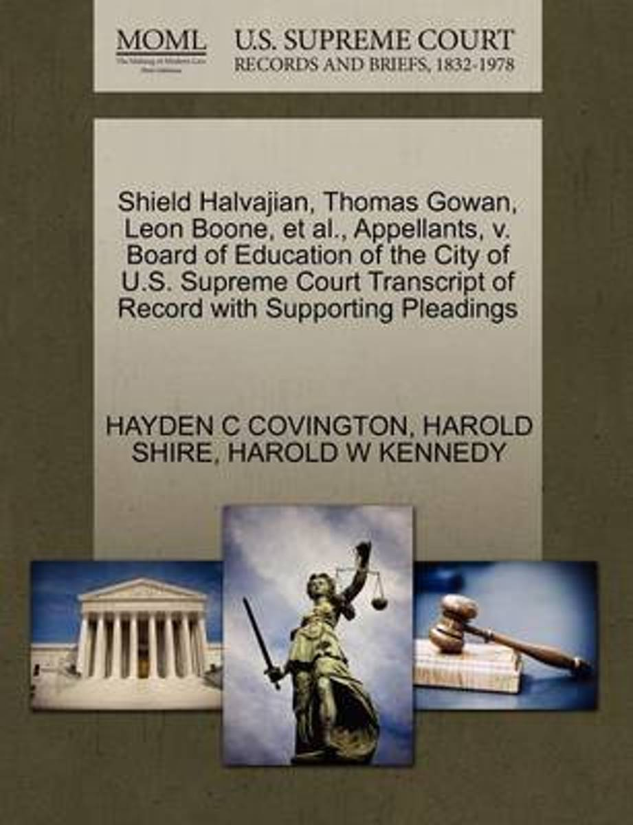 Shield Halvajian, Thomas Gowan, Leon Boone, et al., Appellants, V. Board of Education of the City of U.S. Supreme Court Transcript of Record with Supporting Pleadings