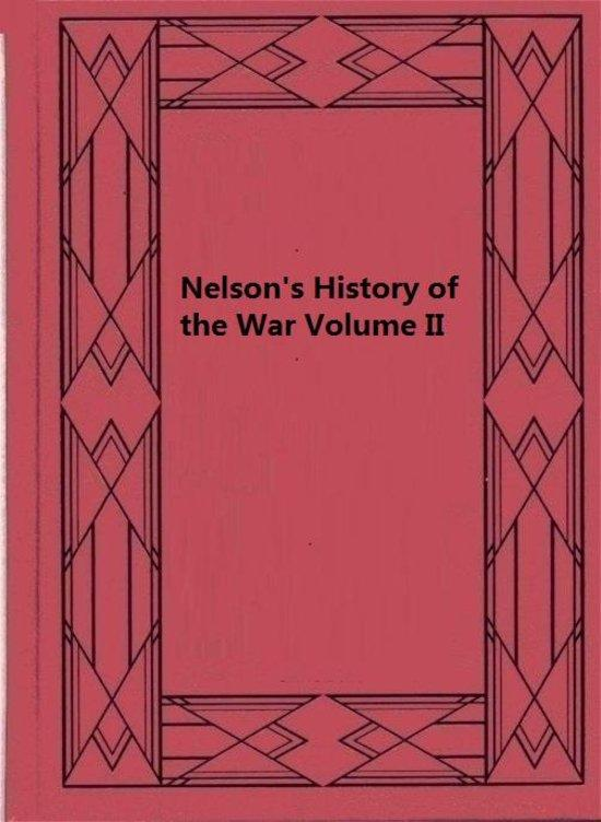 Nelson's History of the War Volume II