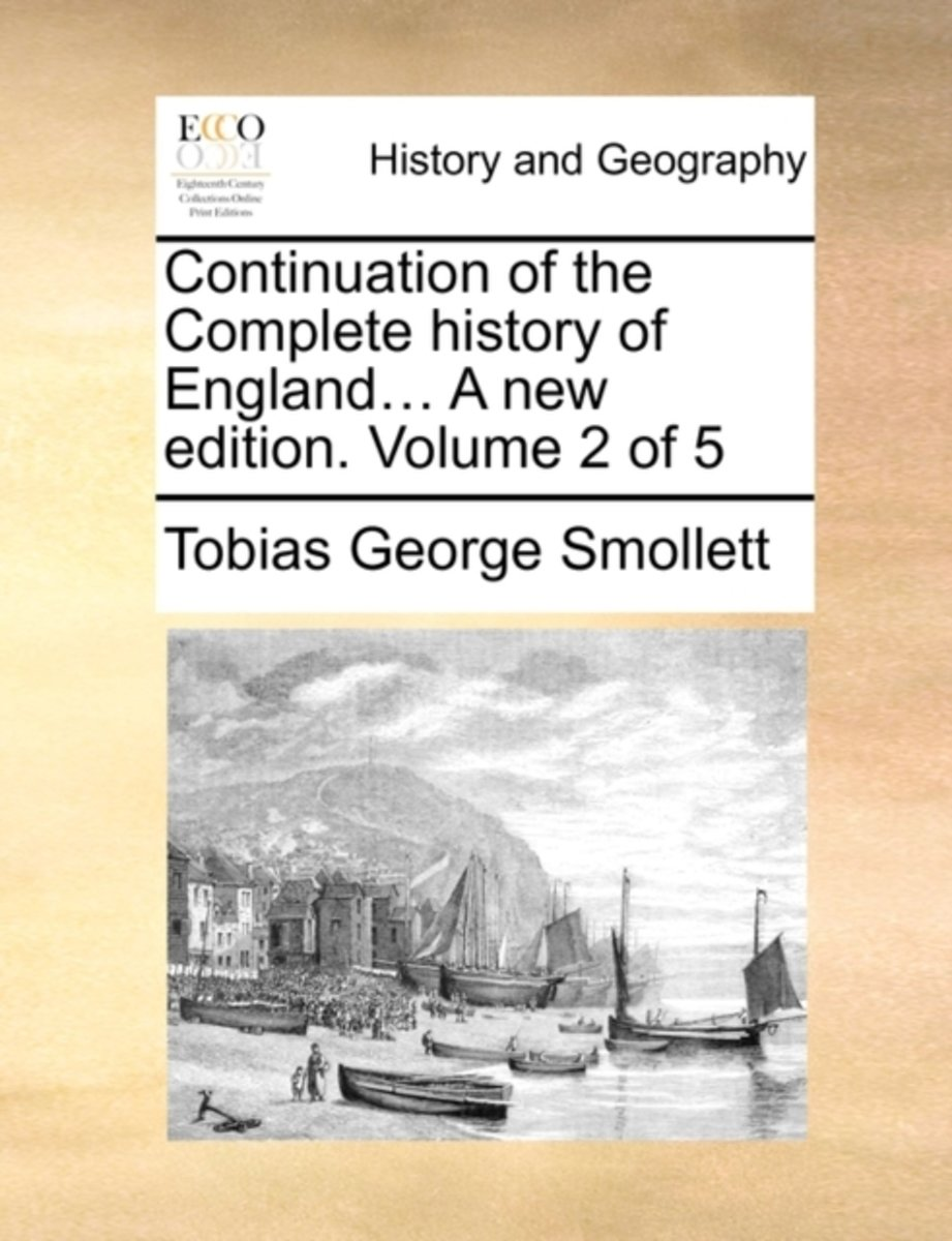 Continuation of the Complete History of England... a New Edition. Volume 2 of 5