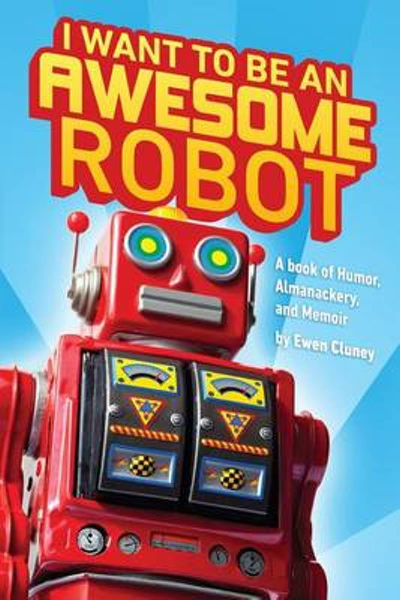 I Want to Be an Awesome Robot