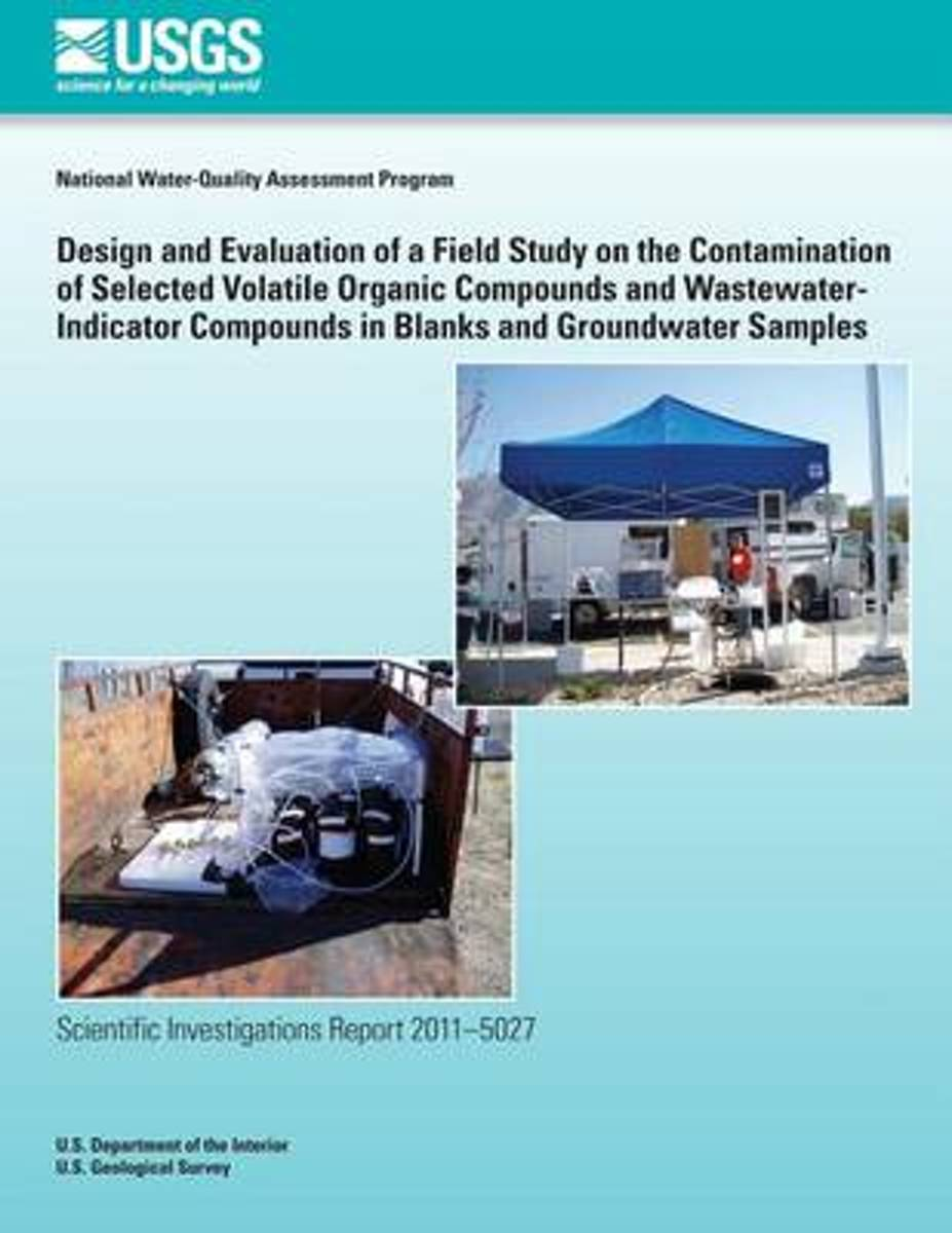 Design and Evaluation of a Field Study on the Contamination of Selected Volatile Organic Compounds and Wastewater-Indicator Compounds in Blanks and Groundwater Samples