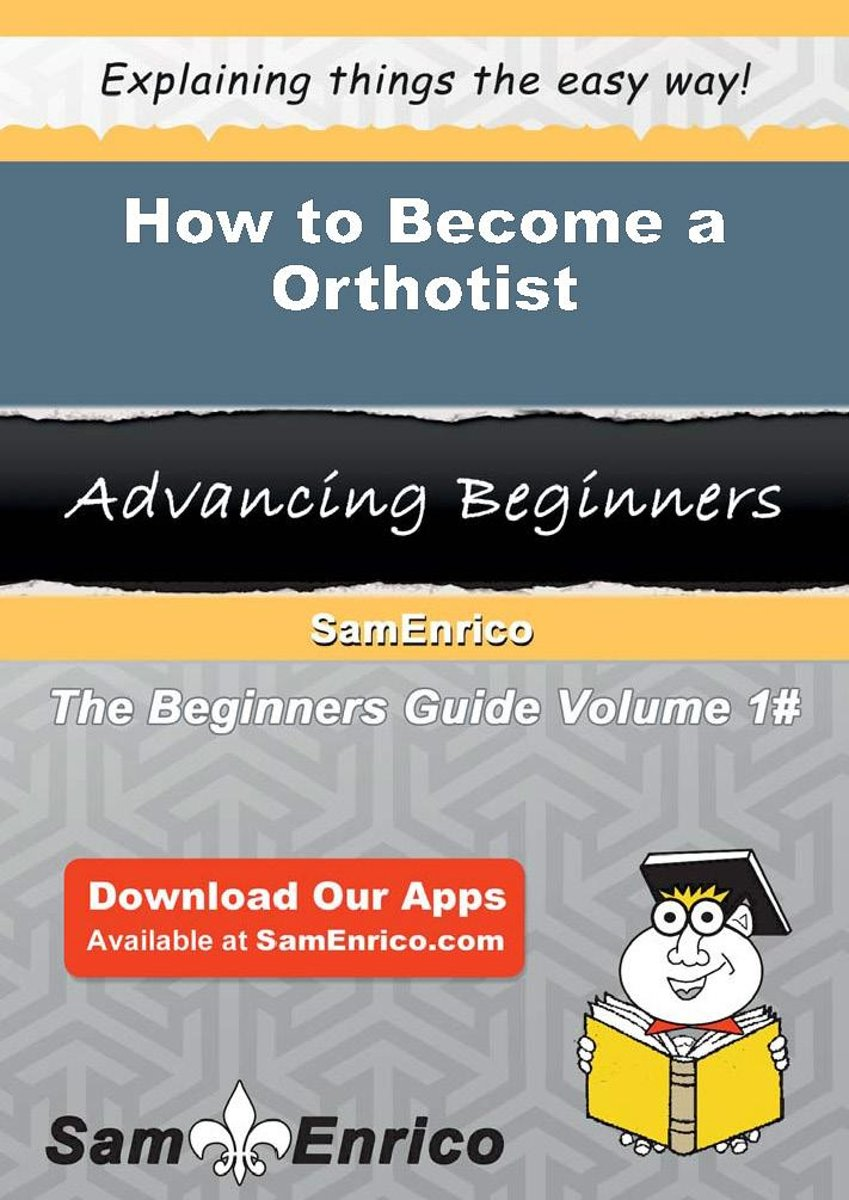How to Become a Orthotist