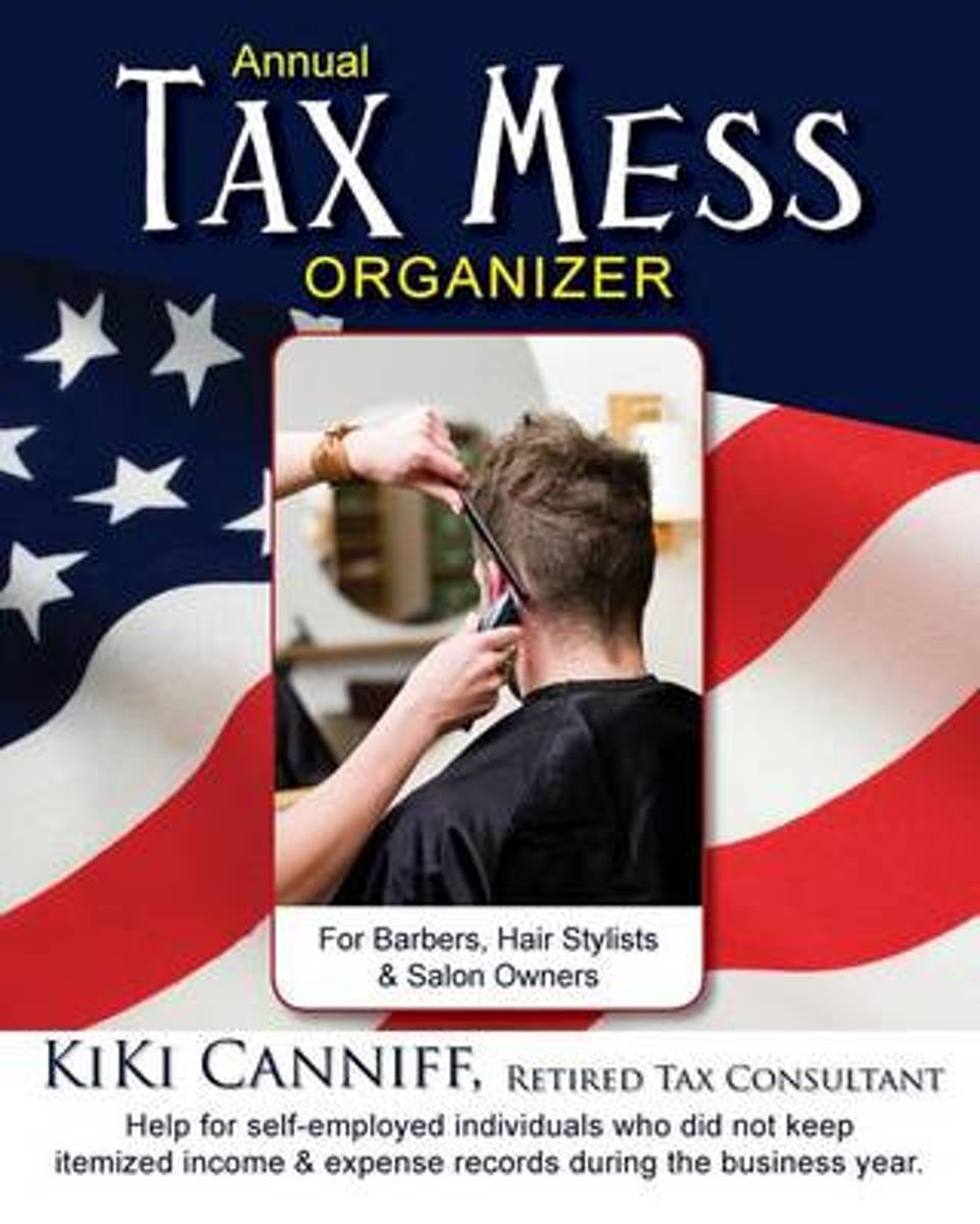 Annual Tax Mess Organizer for Barbers, Hair Stylists & Salon Owners