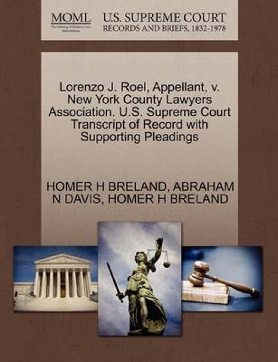 Lorenzo J. Roel, Appellant, V. New York County Lawyers Association. U.S. Supreme Court Transcript of Record with Supporting Pleadings