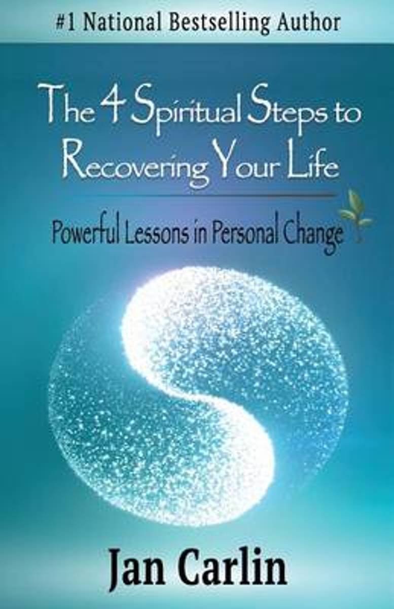 The 4 Spiritual Steps to Recovering Your Life