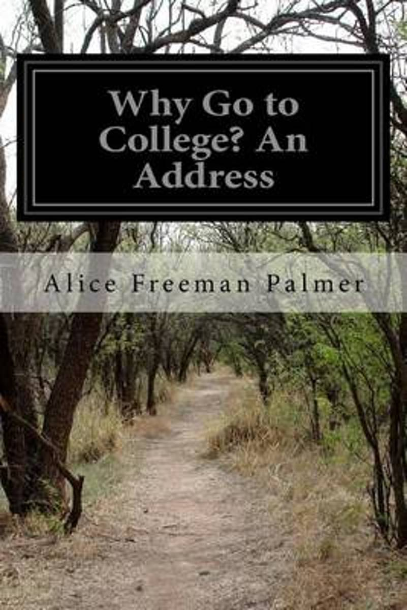 Why Go to College? an Address