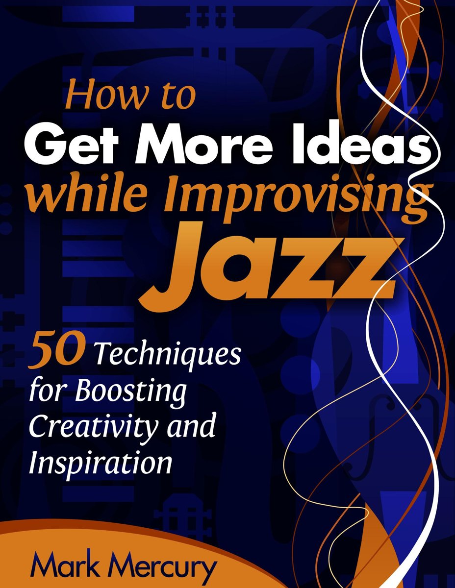 How to Get More Ideas while Improvising Jazz
