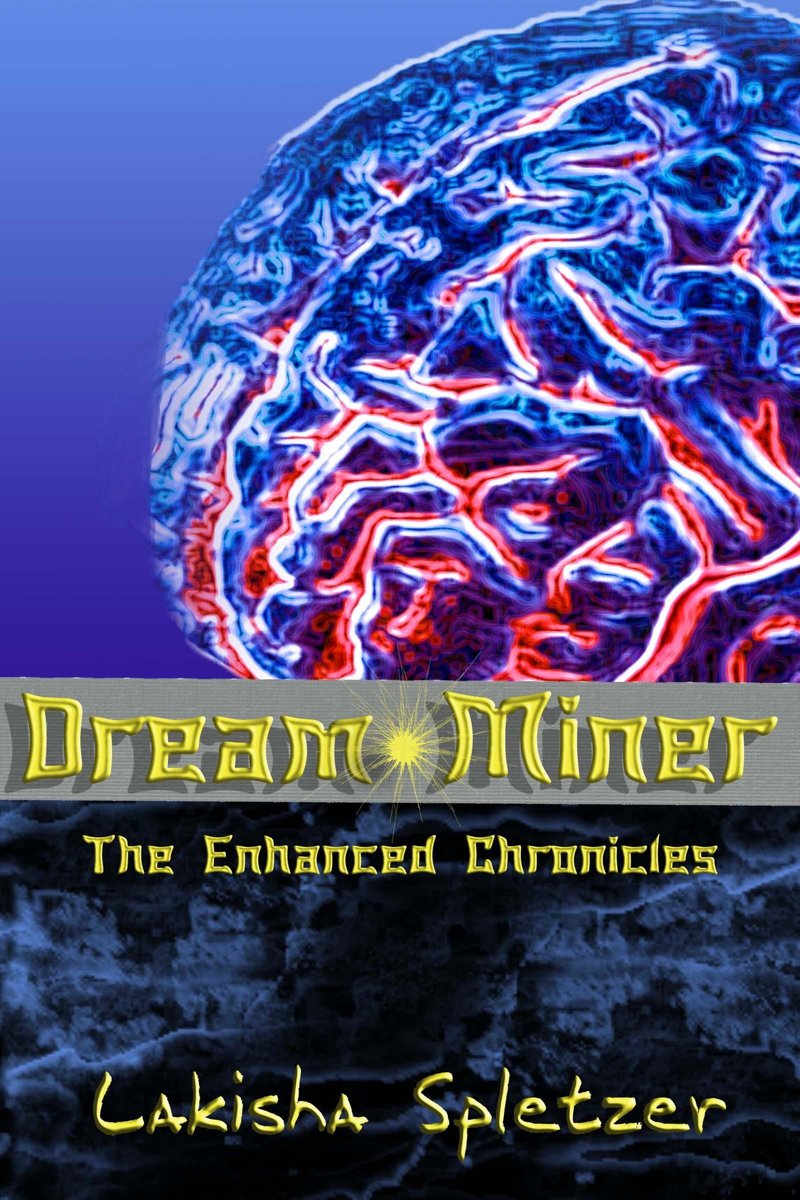 Dream Miner (The Enhanced Chronicles #1)