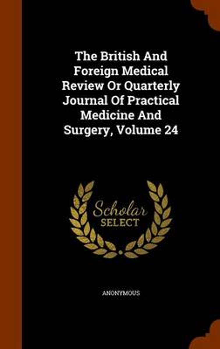 The British and Foreign Medical Review or Quarterly Journal of Practical Medicine and Surgery, Volume 24