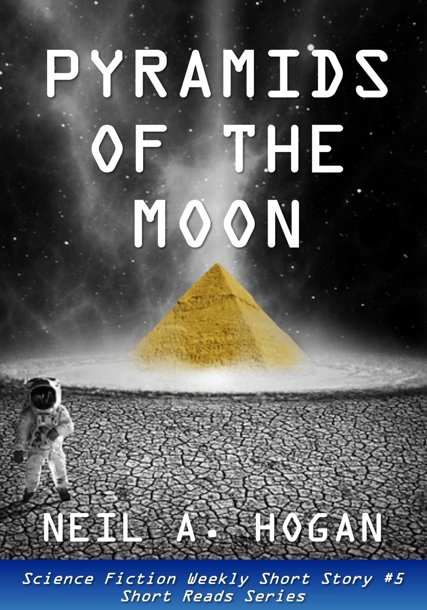 Pyramids of the Moon: Science Fiction Weekly Short Story #5