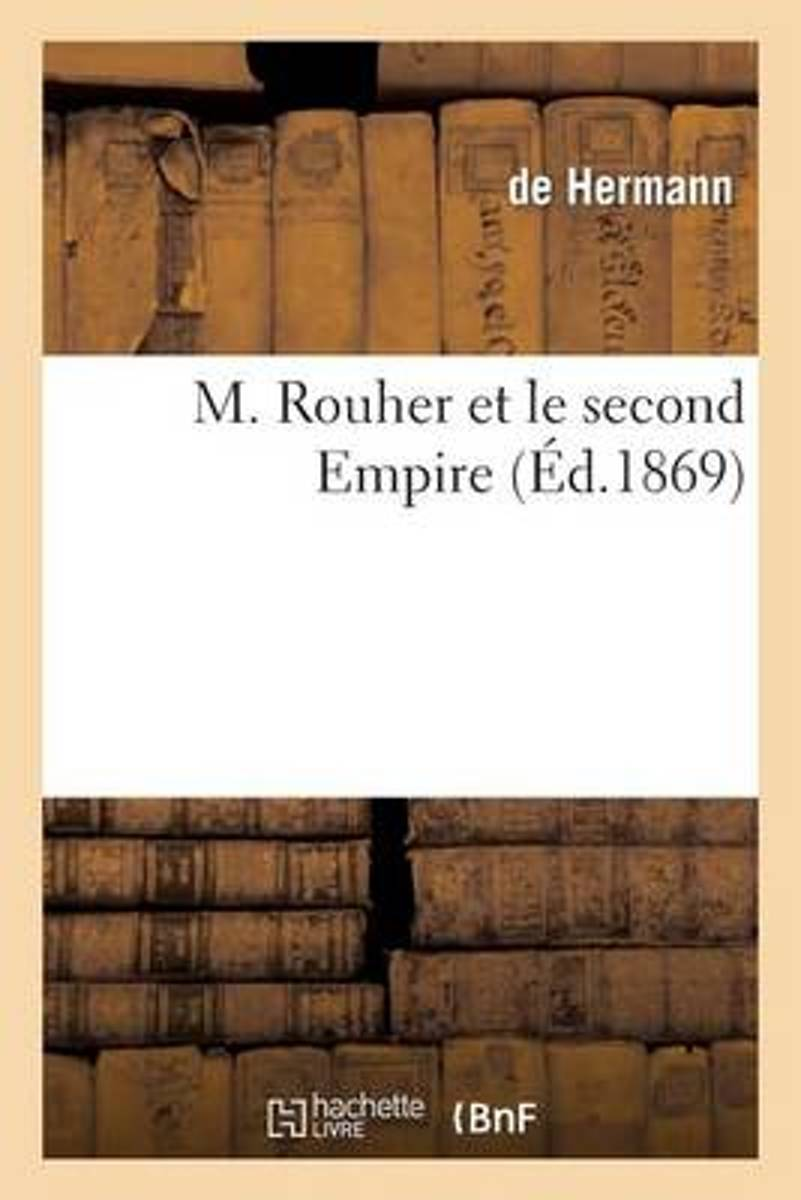 M. Rouher Et le Second Empire