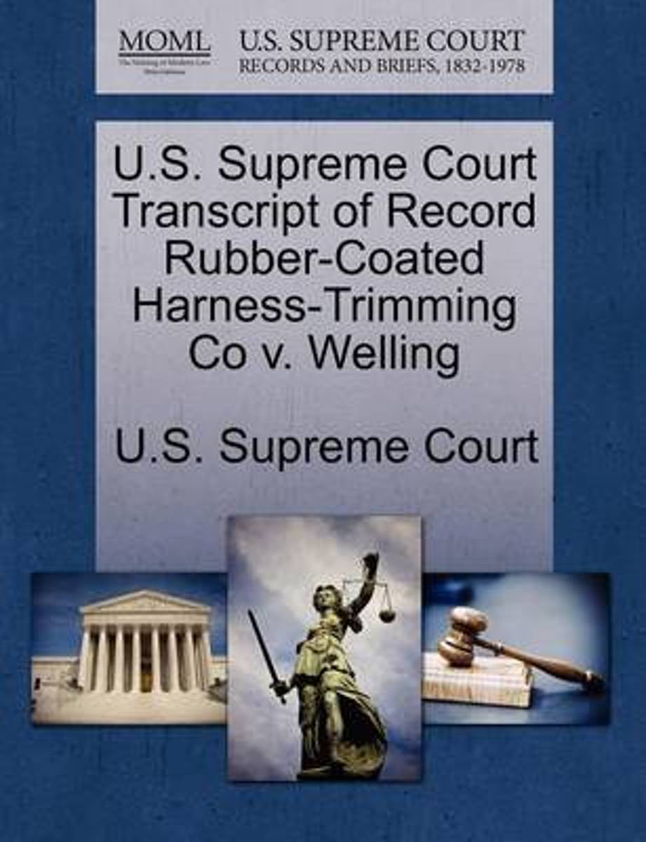 U.S. Supreme Court Transcript of Record Rubber-Coated Harness-Trimming Co V. Welling