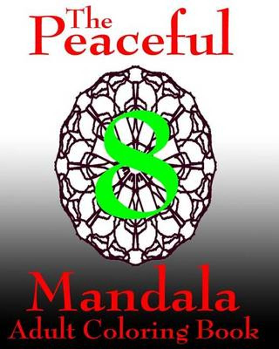 The Peaceful Mandala Adult Coloring Book No. 8