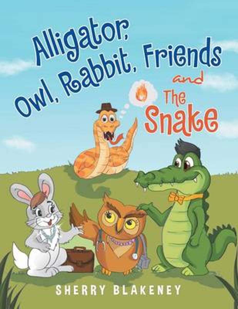Alligator, Owl, Rabbit, Friends and the Snake