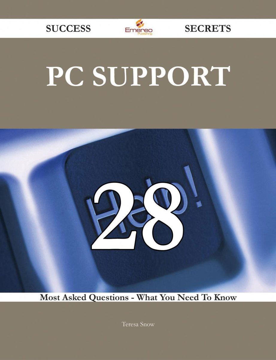PC Support 28 Success Secrets - 28 Most Asked Questions On PC Support - What You Need To Know
