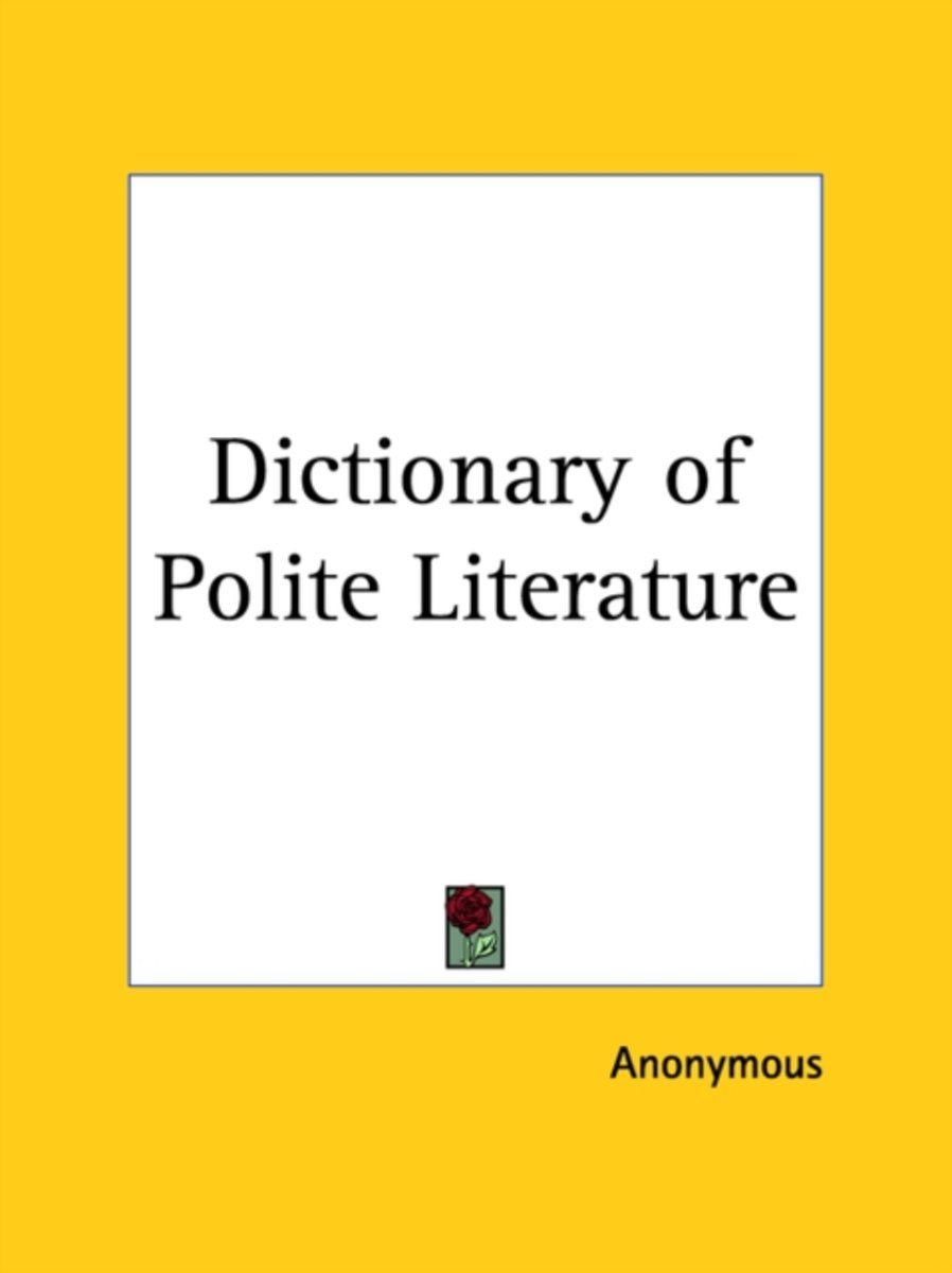Dictionary of Polite Literature Vols. 1 and 2 (1804)