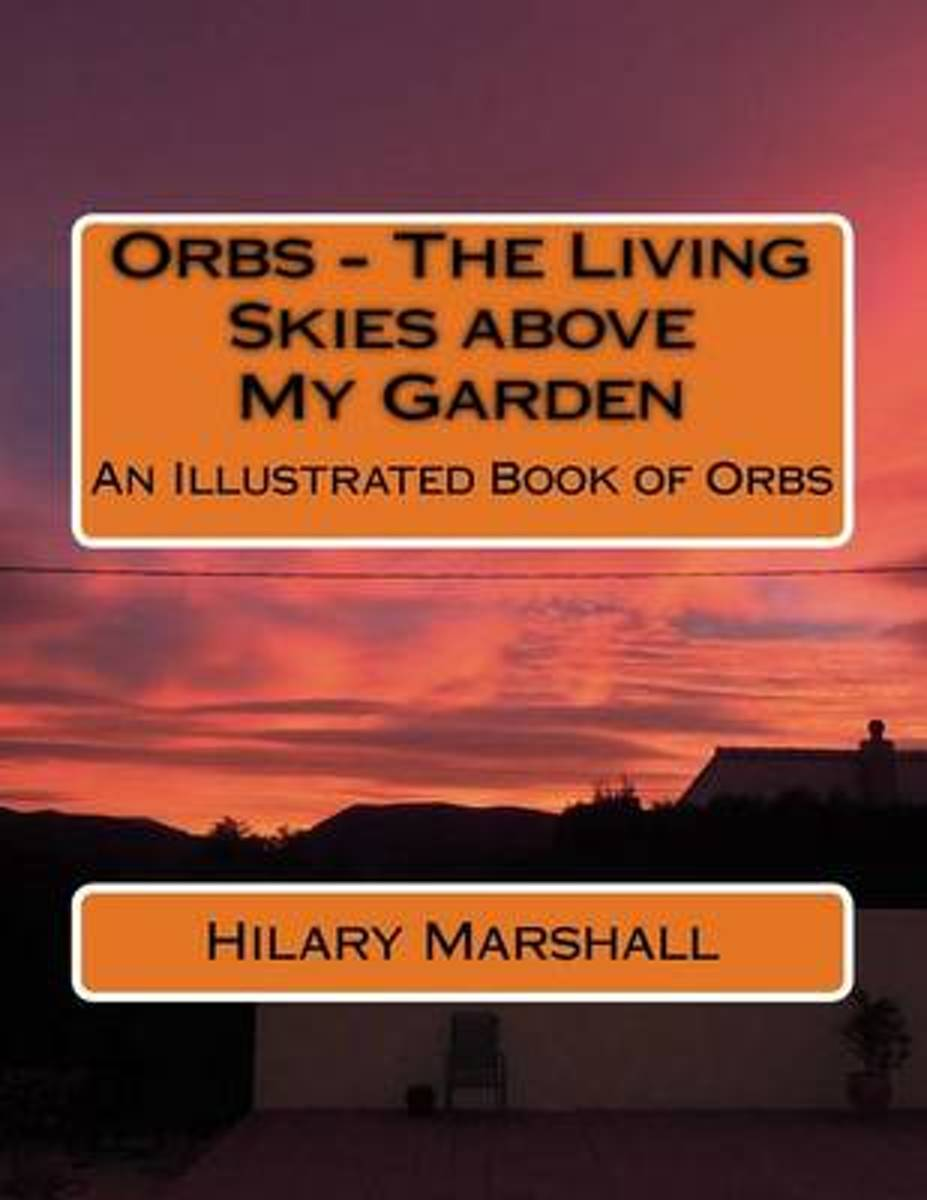 Orbs - The Living Skies Above My Garden