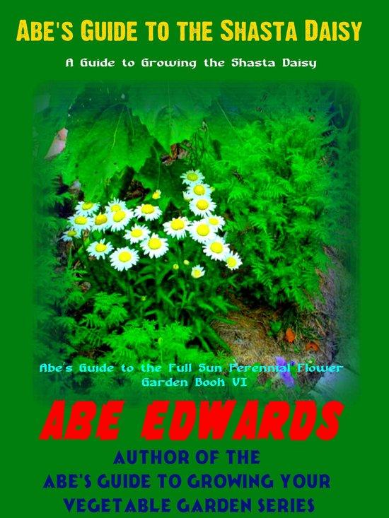 Abe's Guide to the Shasta Daisy