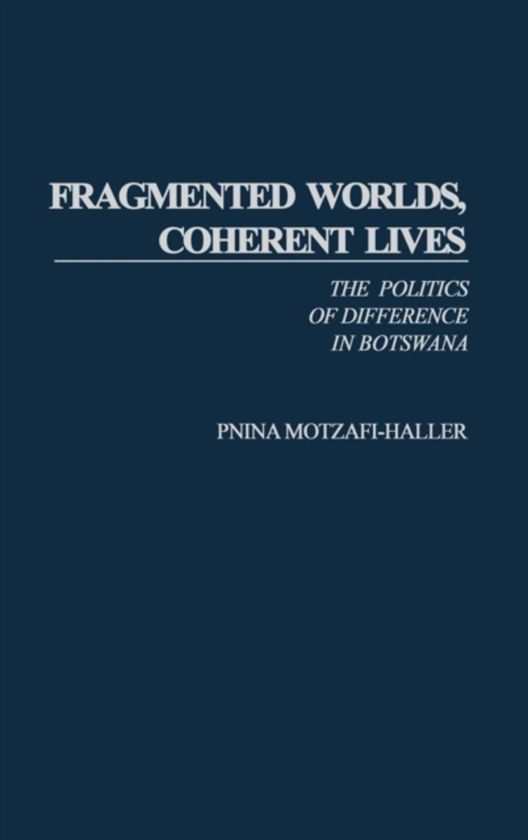 Fragmented Worlds, Coherent Lives