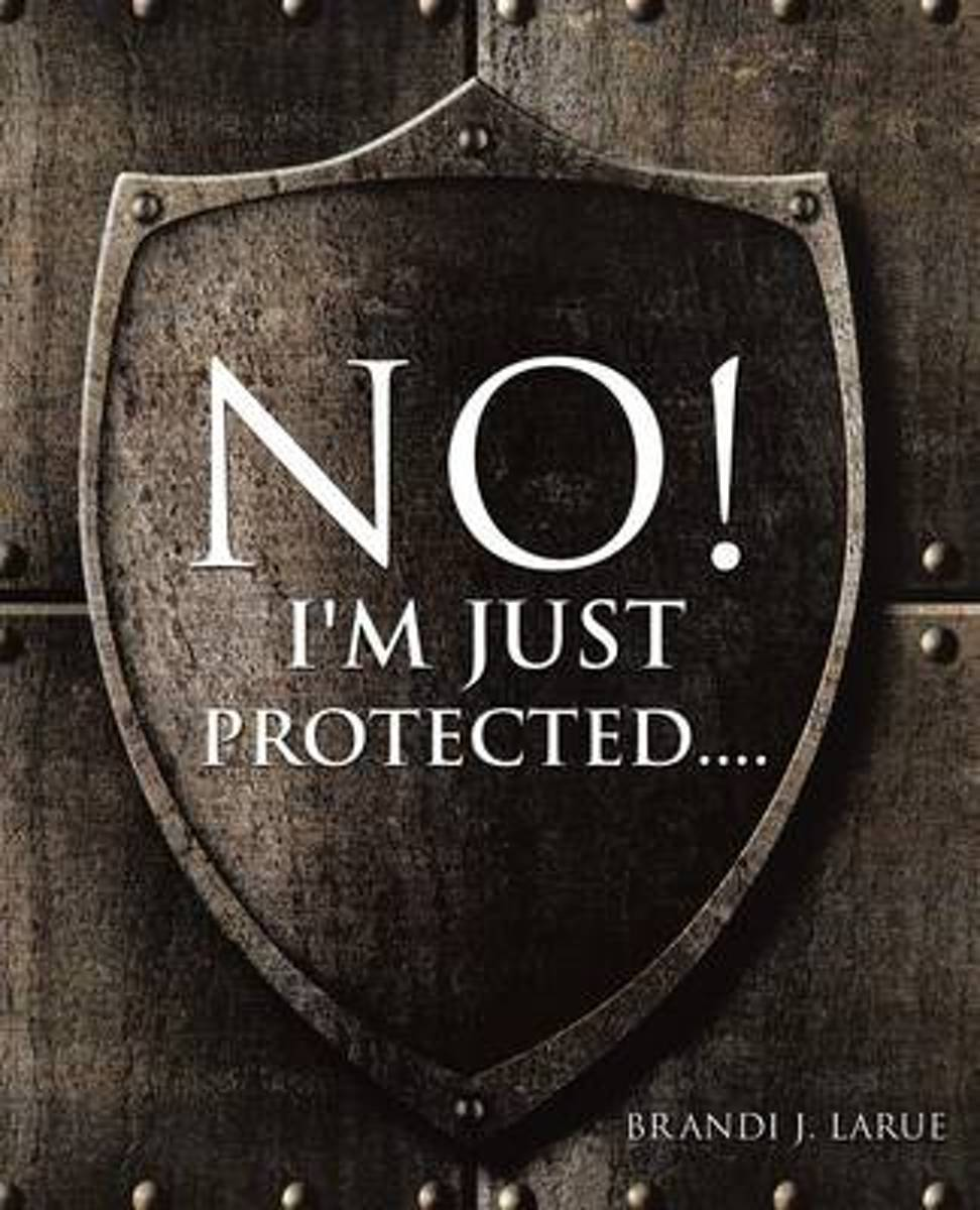 No! I'm Just Protected....
