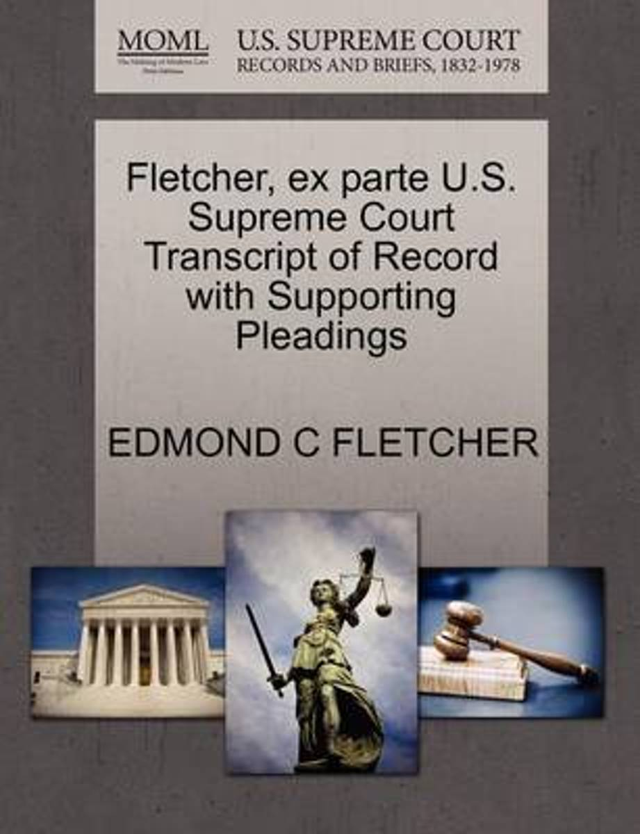 Fletcher, Ex Parte U.S. Supreme Court Transcript of Record with Supporting Pleadings