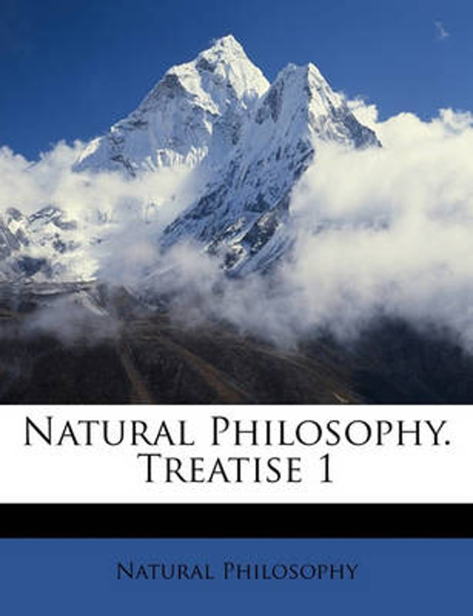 Natural Philosophy. Treatise 1