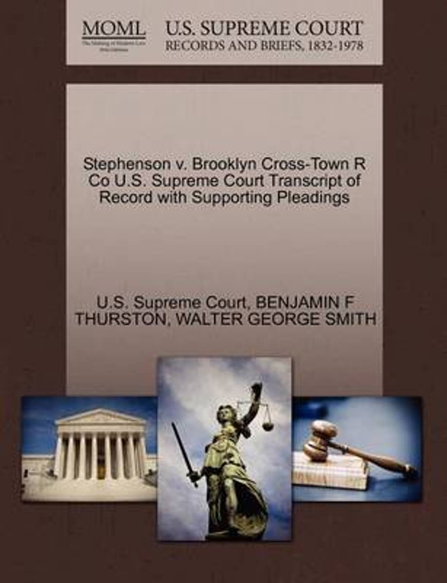 Stephenson V. Brooklyn Cross-Town R Co U.S. Supreme Court Transcript of Record with Supporting Pleadings
