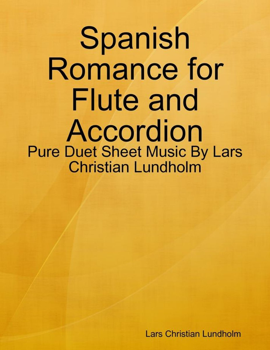 Spanish Romance for Flute and Accordion - Pure Duet Sheet Music By Lars Christian Lundholm
