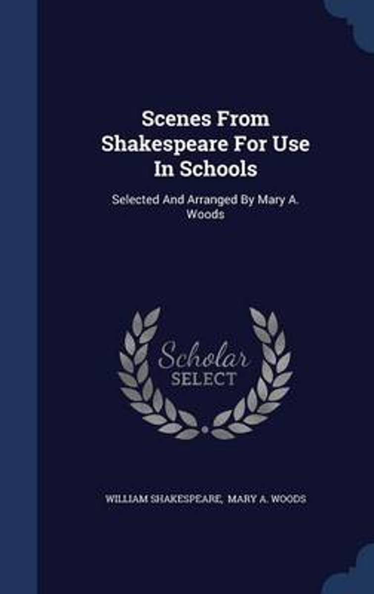 Scenes from Shakespeare for Use in Schools