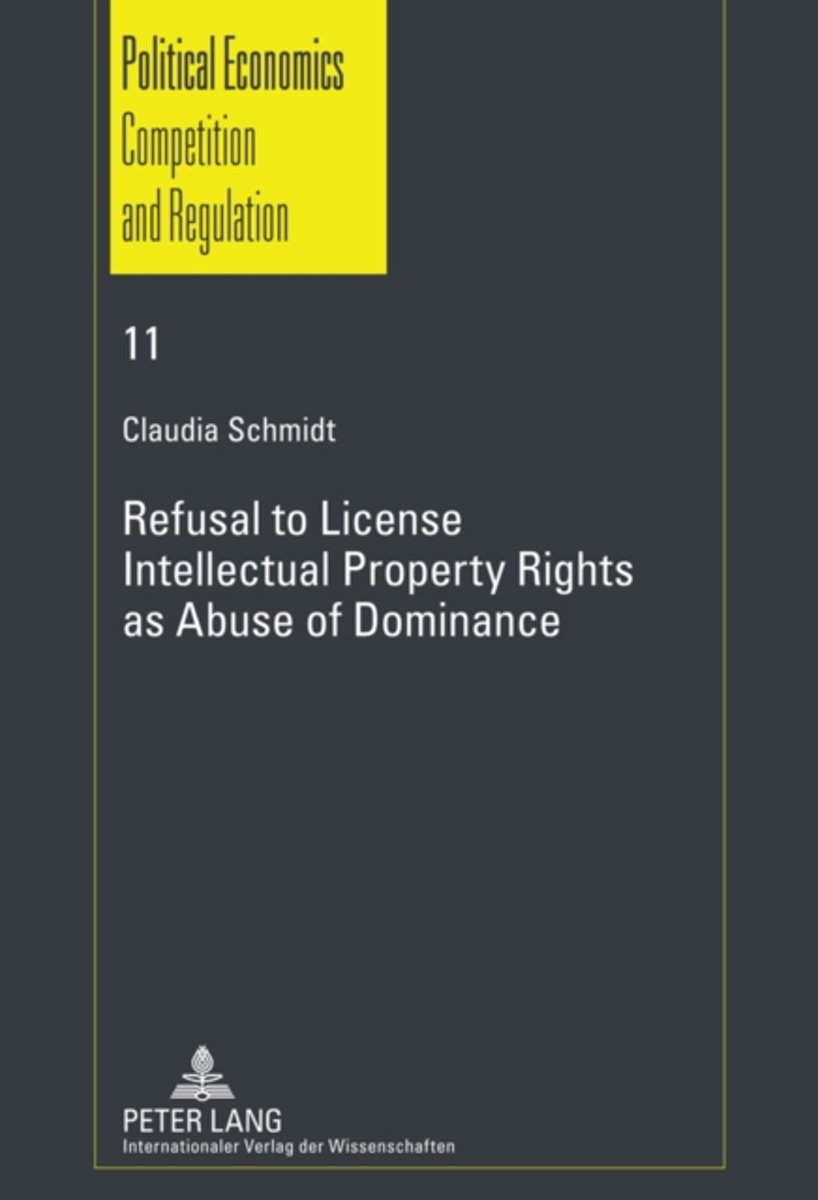 Refusal to License- Intellectual Property Rights as Abuse of Dominance