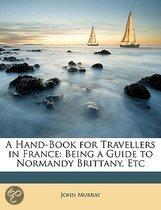 A Hand-Book For Travellers In France