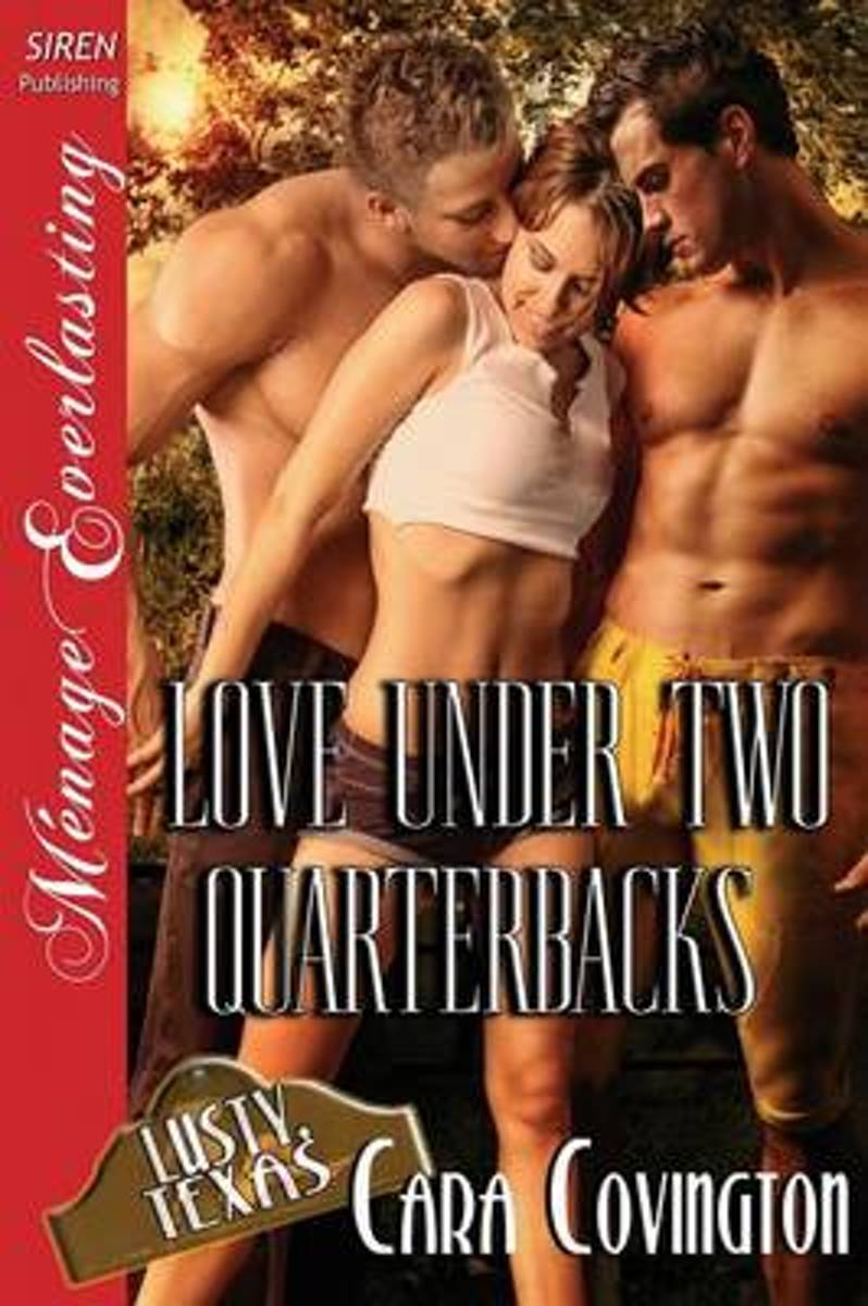 Love Under Two Quarterbacks [The Lusty, Texas Collection] (Siren Publishing Menage Everlasting)
