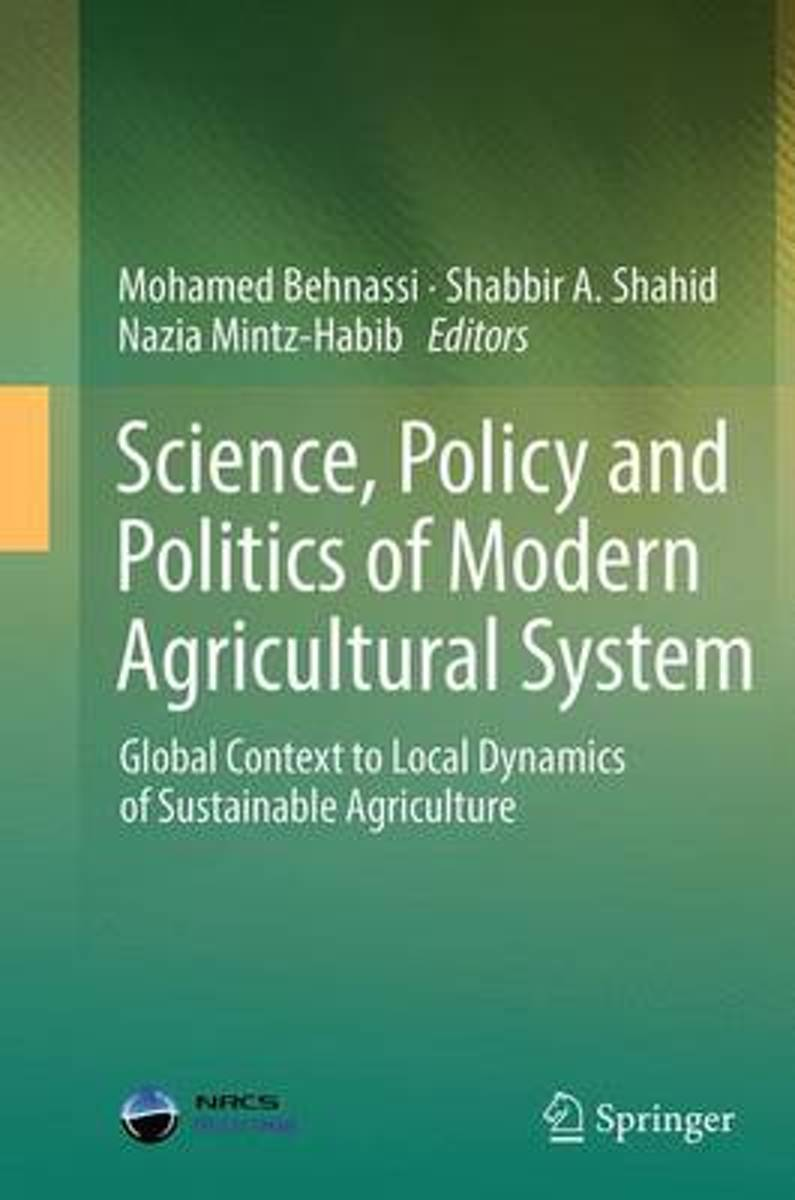 Science, Policy and Politics of Modern Agricultural System