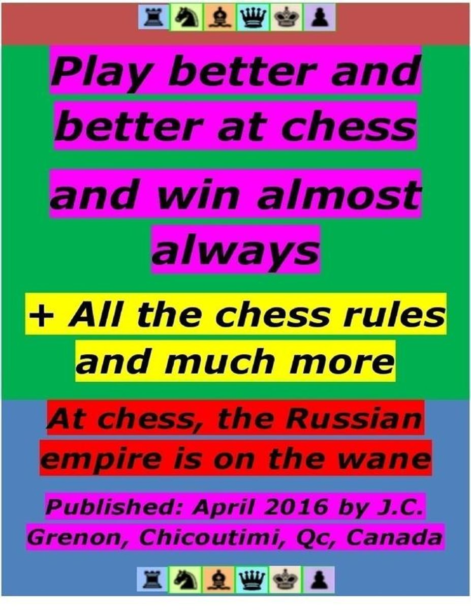 Play Better and Better At Chess and Win Almost Always - + All the Chess Rules