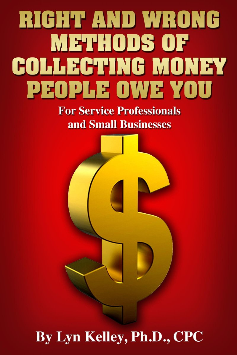Right and Wrong Methods of Collecting Money People Owe You