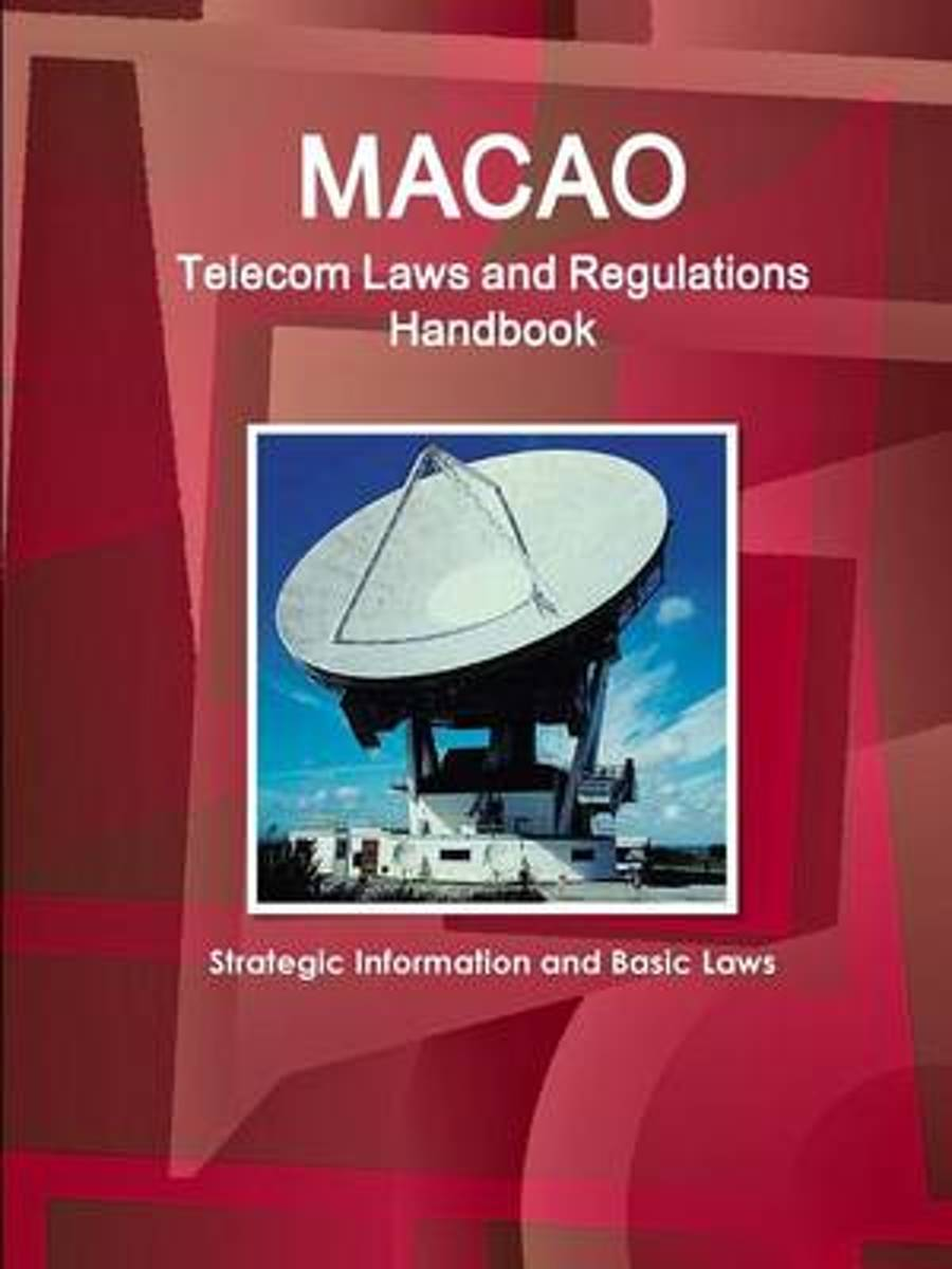 Macao Telecom Laws and Regulations Handbook - Strategic Information and Basic Laws
