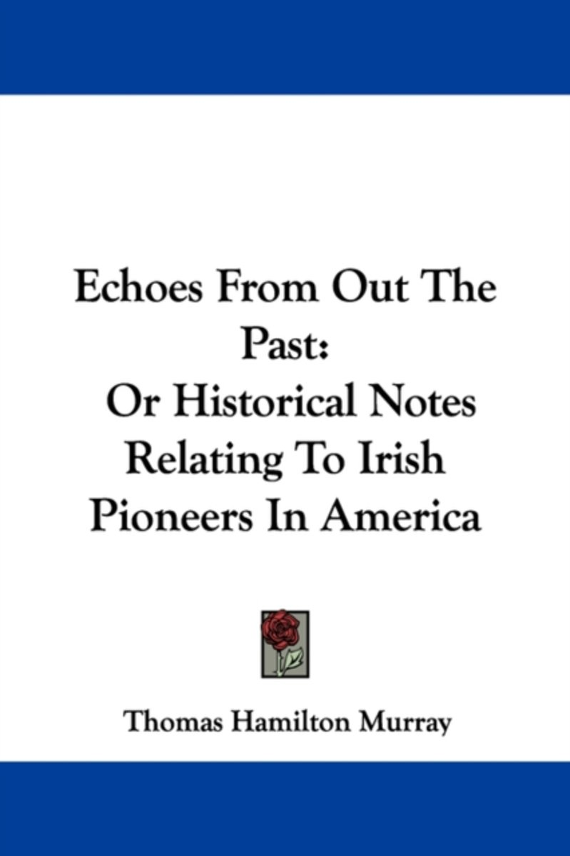 Echoes from Out the Past