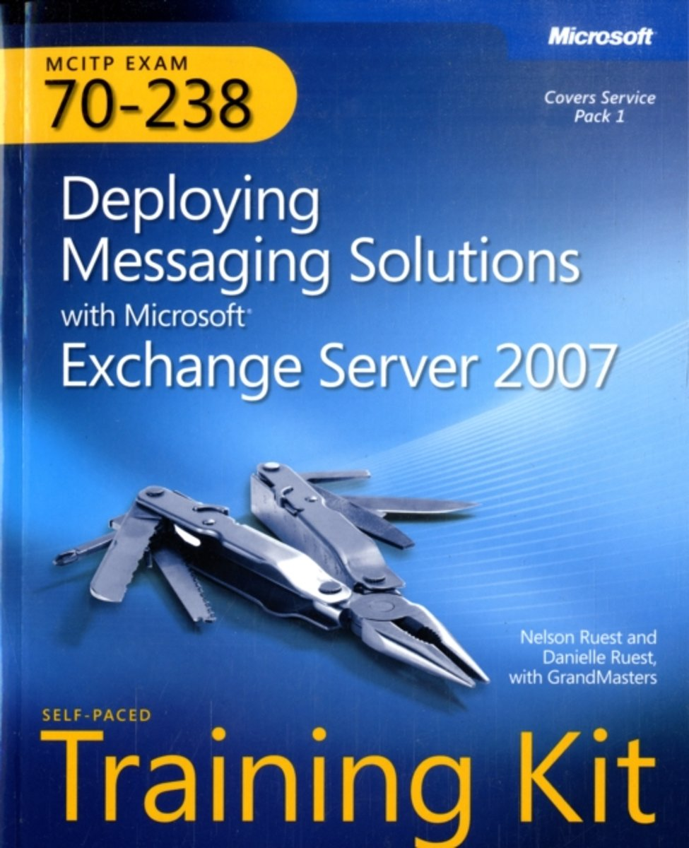 Deploying Messaging Solutions with Microsoft (R) Exchange Server 2007
