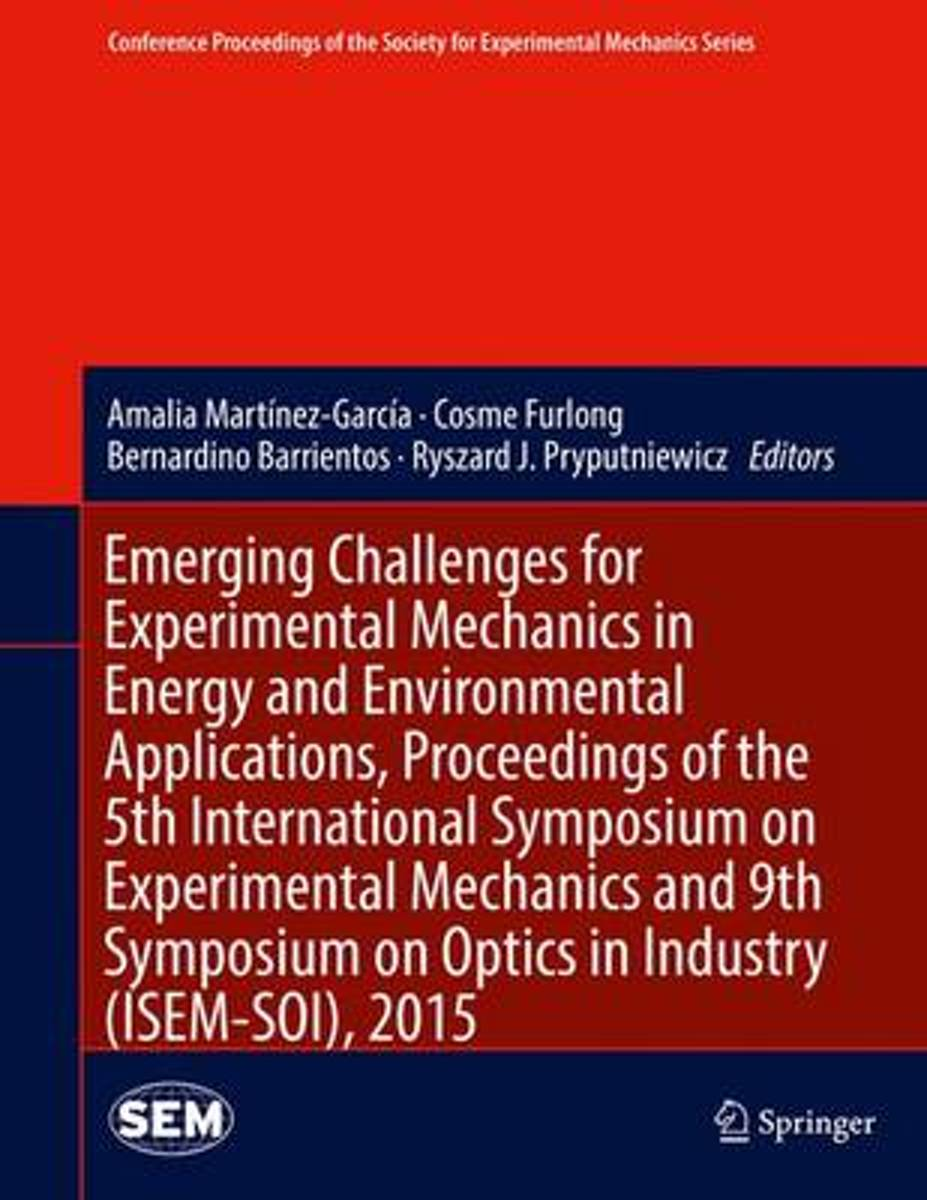 Emerging Challenges for Experimental Mechanics in Energy and Environmental Applications, Proceedings of the 5th International Symposium on Experimental Mechanics and 9th Symposium on Optics i