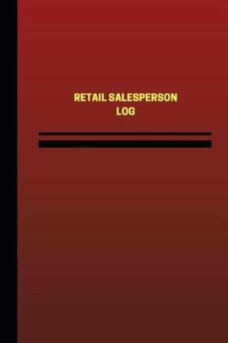 Retail Salesperson Log (Logbook, Journal - 124 Pages, 6 X 9 Inches)