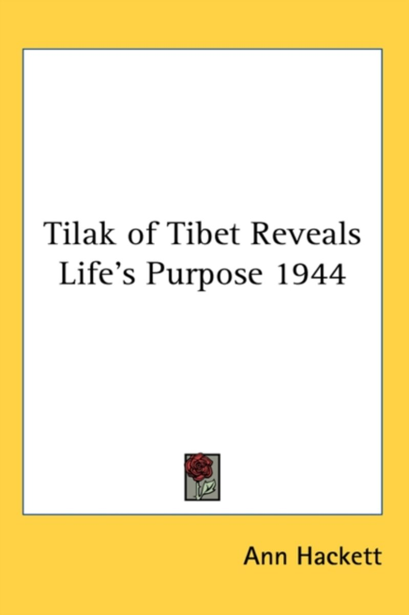 Tilak Of Tibet Reveals Life's Purpose 19