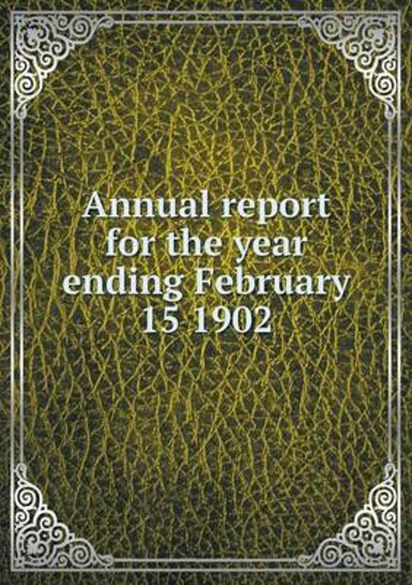 Annual Report for the Year Ending February 15 1902