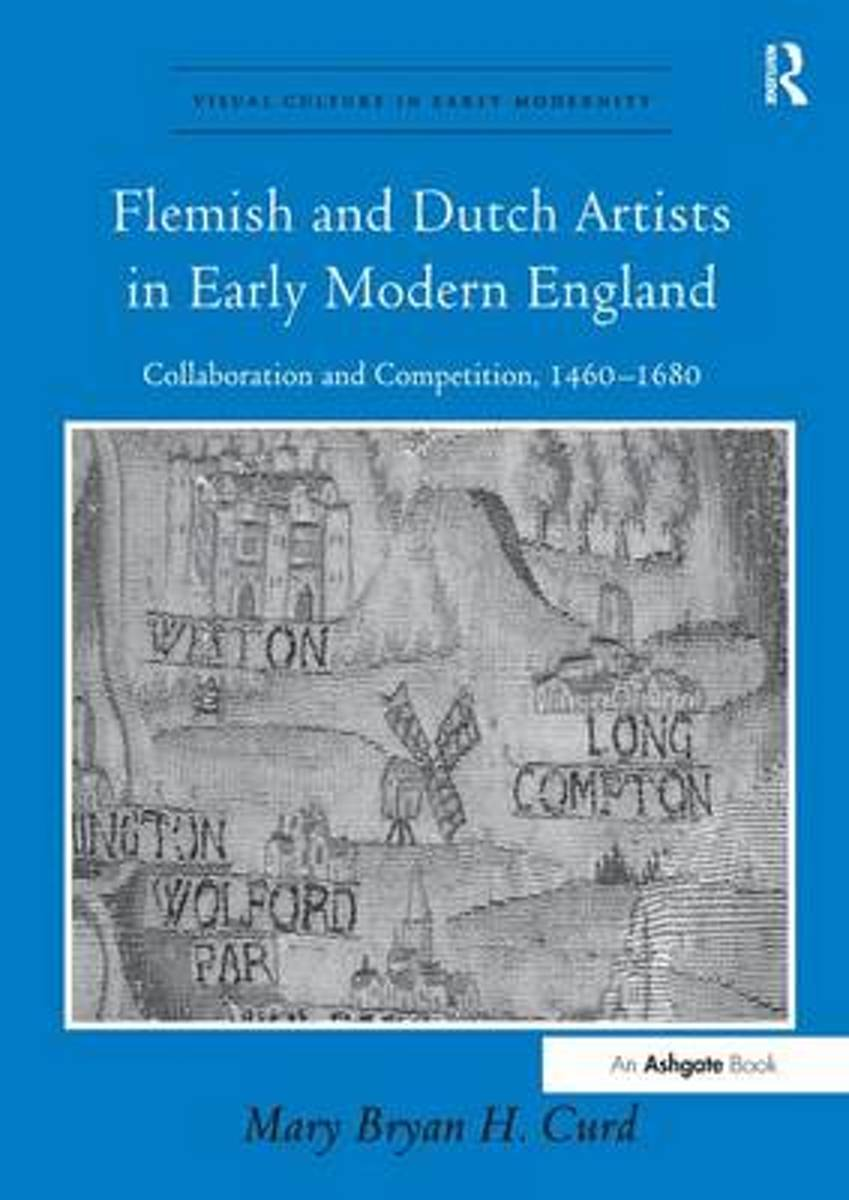 Flemish and Dutch Artists in Early Modern England