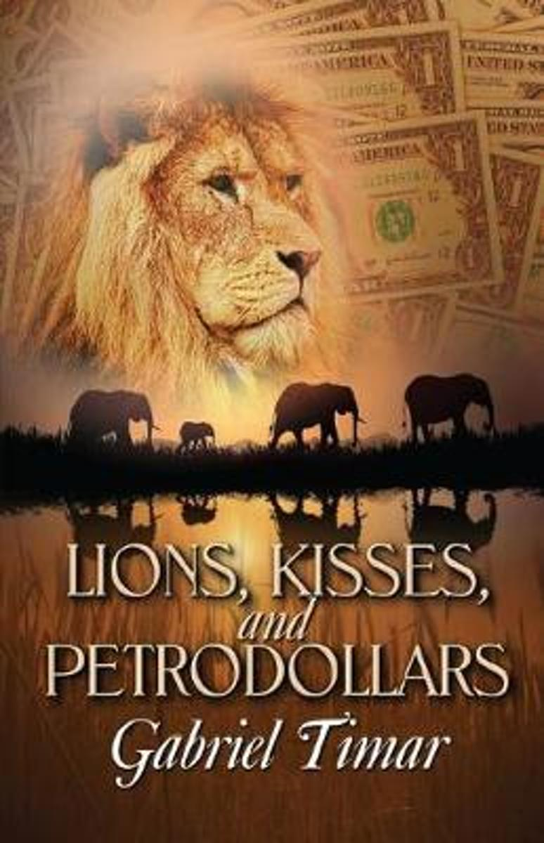 Lions, Kisses and Petrodollars