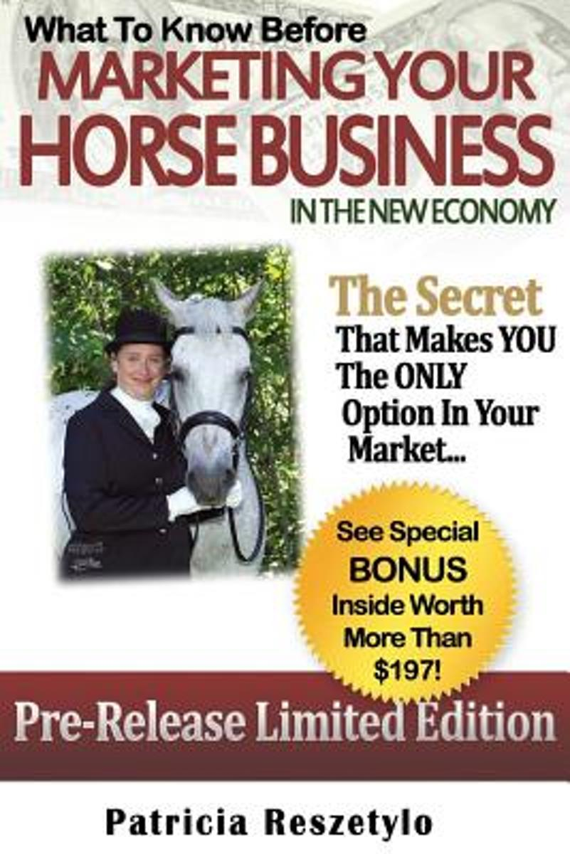 What to Know Before Marketing Your Horse Business in the New Economy