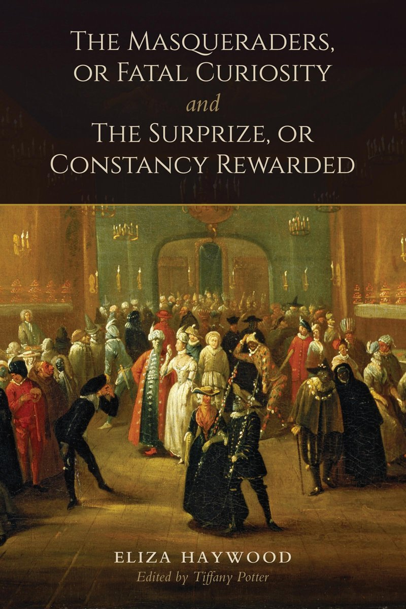 The Masqueraders, or Fatal Curiosity, and The Surprize, or Constancy Rewarded