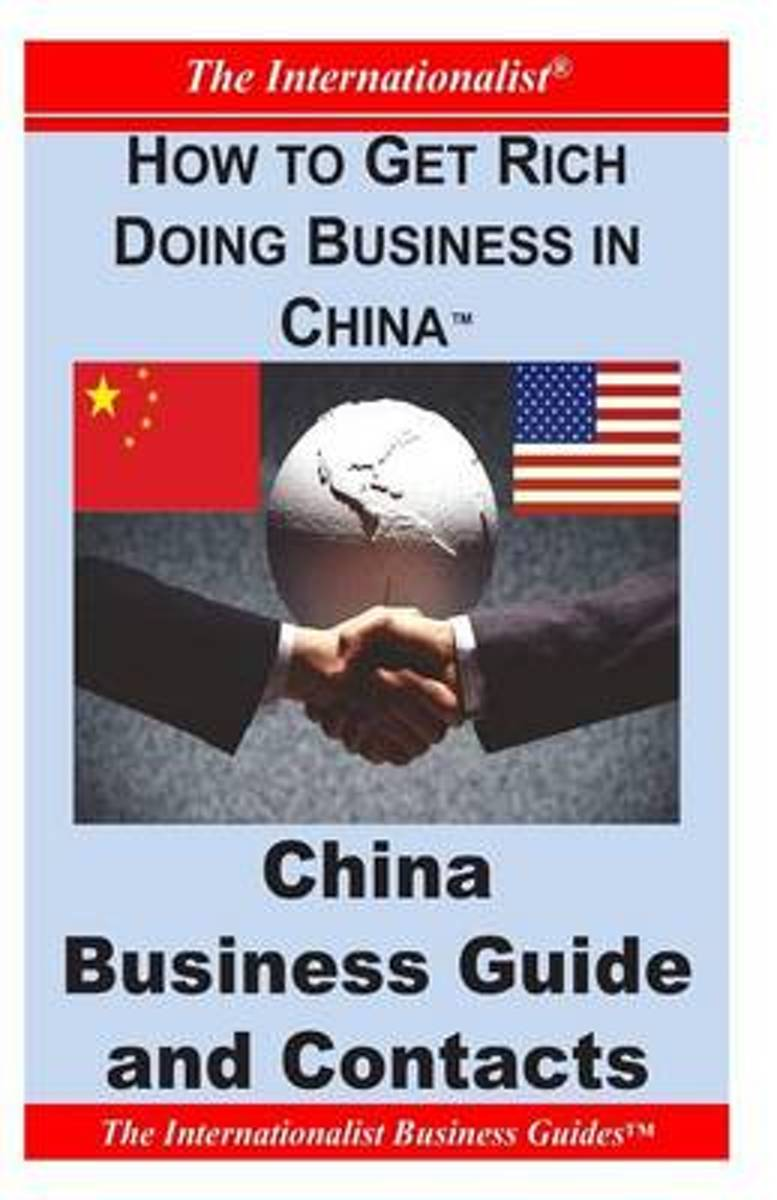 How to Get Rich Doing Business in China